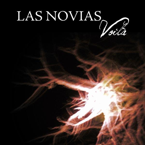 Las Novias - 'Voilà' (2008)